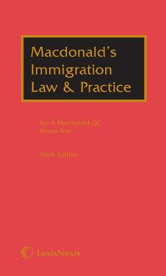 Macdonald's Immigration Law & Practice: (includes Main Work and Supplement) (Hardback)