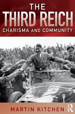 The Third Reich: Charisma and Community (Paperback)