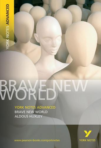 Brave New World: York Notes Advanced - York Notes Advanced (Paperback)
