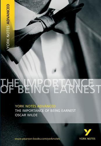 The Importance of Being Earnest: York Notes Advanced - York Notes Advanced (Paperback)