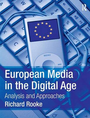 European Media in the Digital Age: Analysis and Approaches (Paperback)