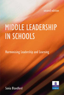 Middle Leadership in Schools: Harmonising Leadership and Learning (Paperback)