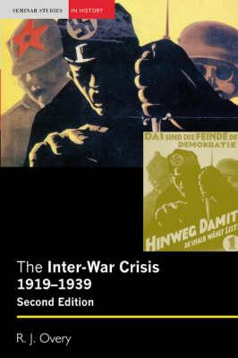The Inter-war Crisis 1919-1939 - Seminar Studies in History (Paperback)