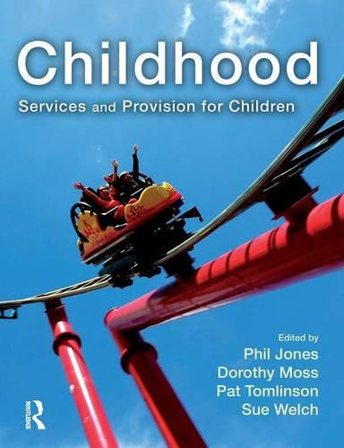 Childhood: Services and Provision for Children (Paperback)