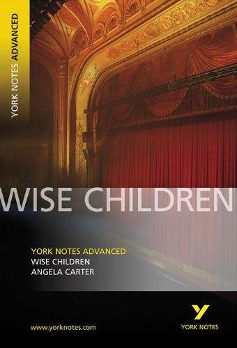 Wise Children: York Notes Advanced - York Notes Advanced (Paperback)