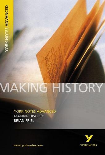 Making History: York Notes Advanced - York Notes Advanced (Paperback)