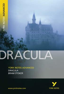Dracula: York Notes Advanced - York Notes Advanced (Paperback)