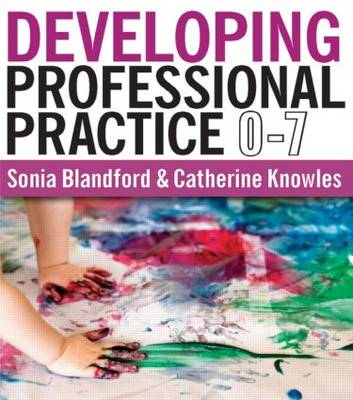 Developing Professional Practice 0-7 (Paperback)