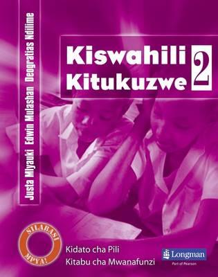 Kiswahili Kitukuzwe Kidato cha Pili Kitabu cha Mwanafunzi - Secondary Kiswahili for Tanzania (Paperback)