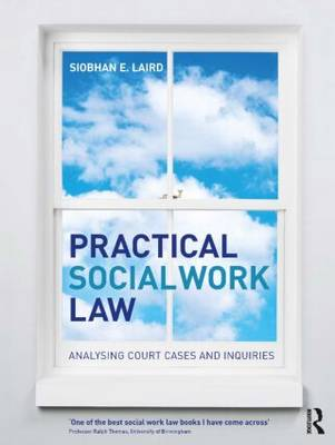 Practical Social Work Law: Analysing Court Cases and Inquiries (Paperback)