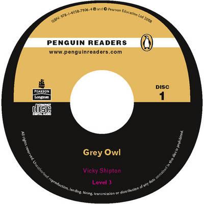 Grey Owl CD for Pack: Level 3 - Penguin Readers (Graded Readers) (CD-Audio)