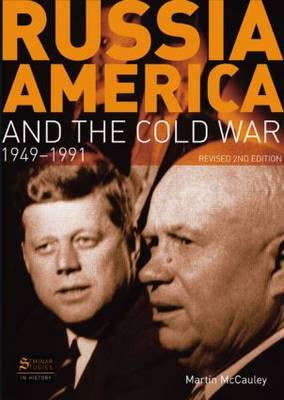 Russia, America and the Cold War: 1949-1991 (Revised 2nd Edition) - Seminar Studies (Paperback)