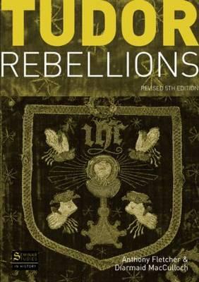 Tudor Rebellions - Seminar Studies (Paperback)