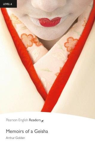 Level 6: Memoirs of a Geisha - Pearson English Graded Readers (Paperback)