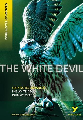 The White Devil: York Notes Advanced - York Notes Advanced (Paperback)