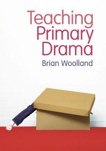 Teaching Primary Drama (Paperback)