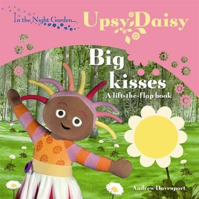 Big Kisses - In the Night Garden Bk. 58 (Board book)