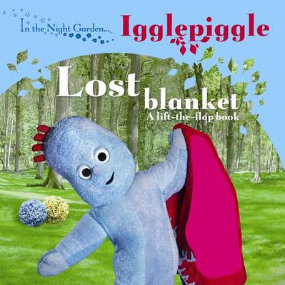 In the Night Garden: The Lost Blanket (Board book)