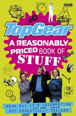 Top Gear: A Reasonably Priced Book of Useless Stuff (Hardback)