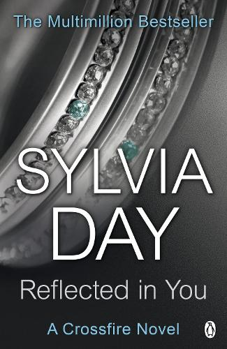 Reflected in You: A Crossfire Novel - Crossfire (Paperback)