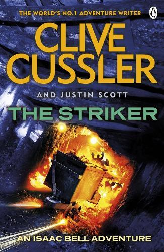 The Striker: Isaac Bell #6 - Isaac Bell (Paperback)