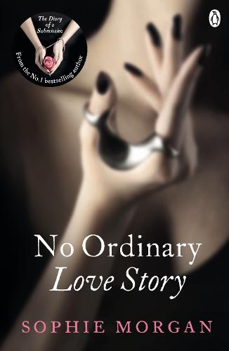 No Ordinary Love Story: Sequel to The Diary of a Submissive - Diary of a Submissive (Paperback)