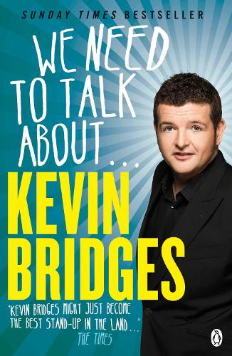 We Need to Talk About . . . Kevin Bridges (Paperback)