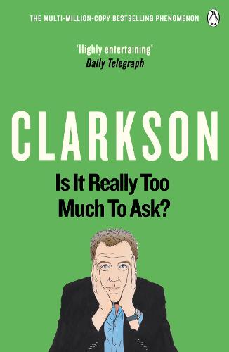 Is It Really Too Much To Ask?: The World According to Clarkson Volume 5 - The World According to Clarkson (Paperback)