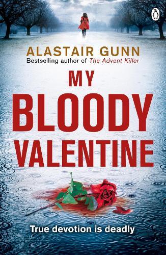 My Bloody Valentine: DI Antonia Hawkins 2 - Detective Inspector Antonia Hawkins (Paperback)