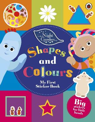 In The Night Garden: Shapes and Colours - In The Night Garden (Paperback)
