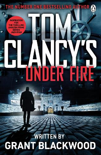 Tom Clancy's Under Fire: INSPIRATION FOR THE THRILLING AMAZON PRIME SERIES JACK RYAN (Paperback)