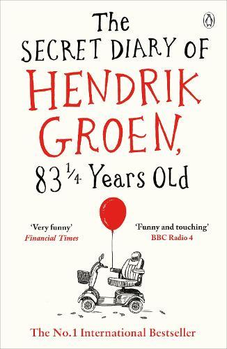The Secret Diary of Hendrik Groen, 831/4 Years Old (Paperback)
