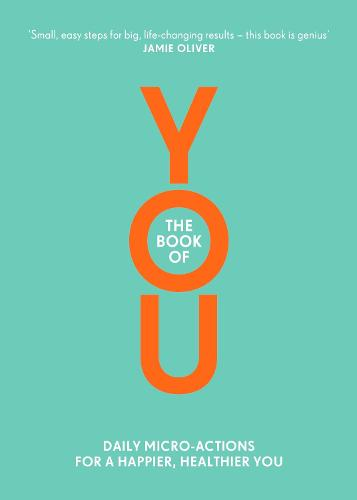 The Book of You: Daily Micro-Actions for a Happier, Healthier You (Paperback)