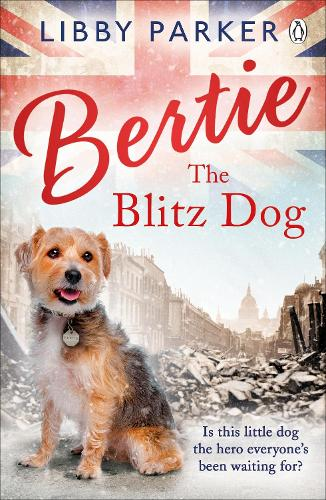 Bertie the Blitz Dog (Paperback)