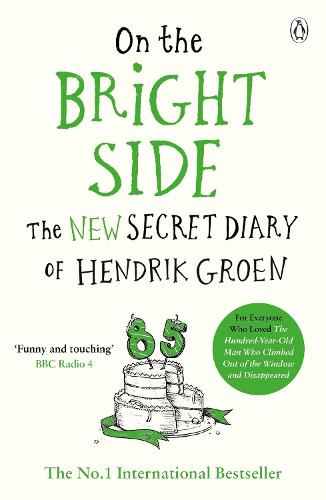 On the Bright Side: The new secret diary of Hendrik Groen (Paperback)