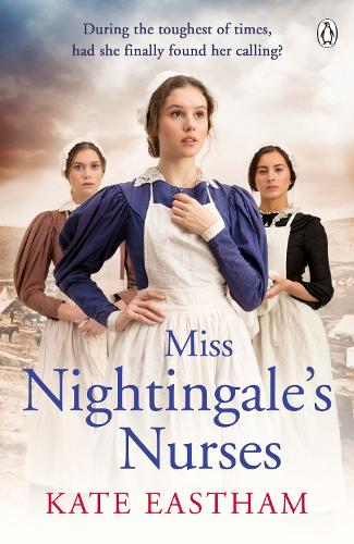 Miss Nightingale's Nurses: During the toughest of times, has she finally found her calling? - The Nursing Series (Paperback)