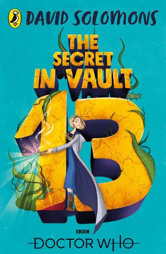 Doctor Who: The Secret in Vault 13 - Doctor Who (Paperback)