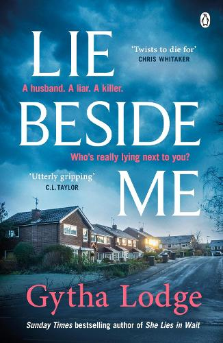 Lie Beside Me: From the bestselling author of Richard and Judy bestseller She Lies in Wait (Paperback)