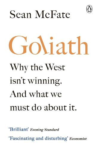 Goliath: Why the West Isn't Winning. And What We Must Do About It. (Paperback)