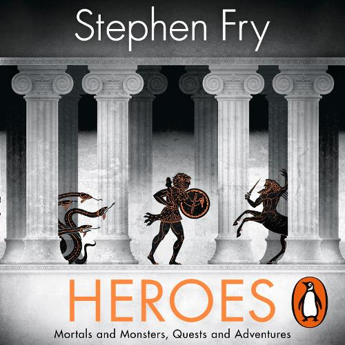 Heroes: The myths of the Ancient Greek heroes retold - Stephen Fry's Greek Myths (CD-Audio)