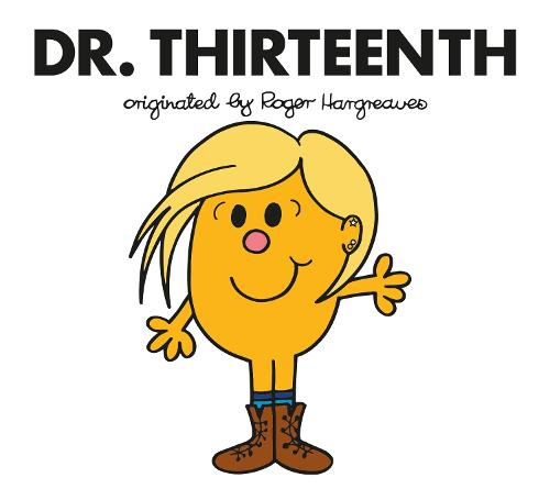 Doctor Who: Dr. Thirteenth - Roger Hargreaves Doctor Who (Paperback)