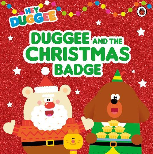 Hey Duggee: Duggee and the Christmas Badge - Hey Duggee (Paperback)