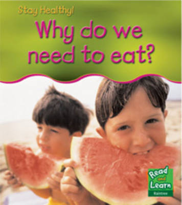 What Should We Eat? - Read and Learn: Stay Healthy S. (Hardback)