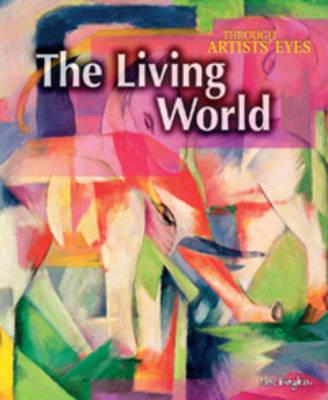 The Living World - Through Artist's Eyes S. (Paperback)