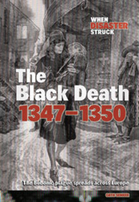 Black Death, 1347 - When Disaster Struck (Hardback)