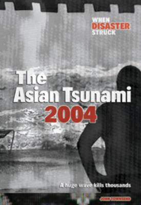 Asian Tsunami - When Disaster Struck (Paperback)