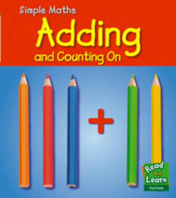 Adding - Read and Learn: Simple Maths (Hardback)
