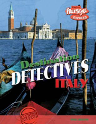 Italy - Raintree Freestyle Express: Destination Detectives (Hardback)