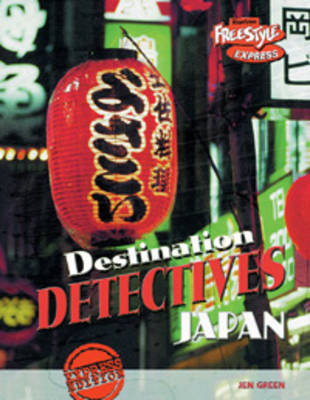 Japan - Raintree Freestyle Express: Destination Detectives (Paperback)