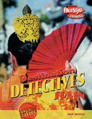 Spain - Raintree Freestyle Express: Destination Detectives (Paperback)